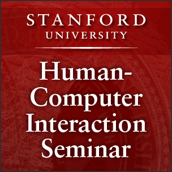 Stanford University - Human Computer Interaction Seminar