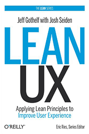 Lean UX - Applying Lean Principles to Improve User Experience